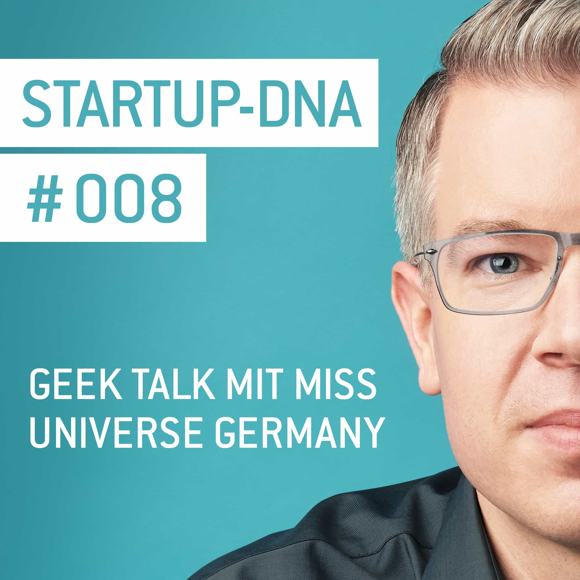 #008 Geek Talk mit Miss Universe Germany